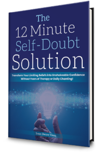 Start by downloading The 12-Minute Self-Doubt Solution.